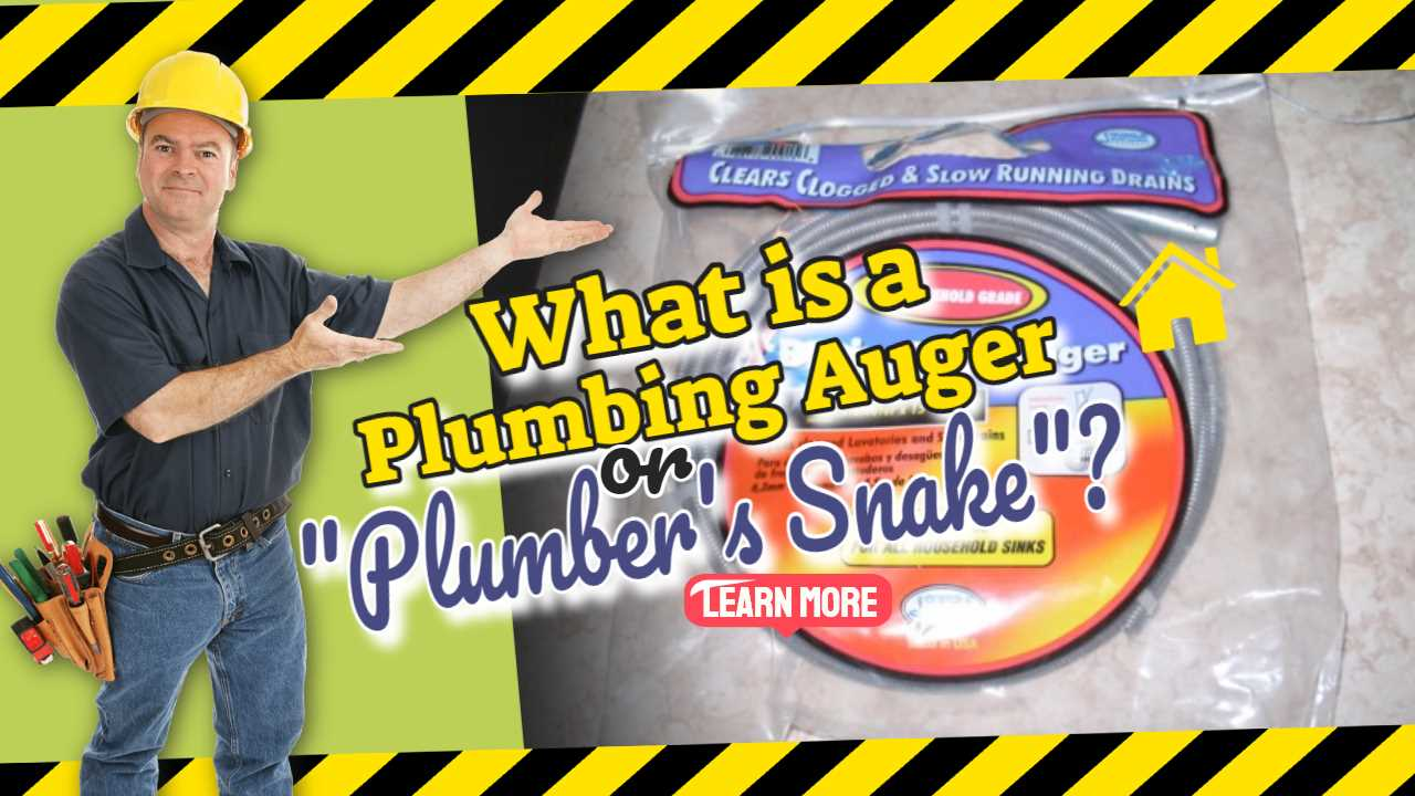 "Image text: ""What is a Plumbing Auger or Plumbers Snake""."